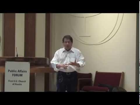 First UU Church of Austin Public Affairs Forum 1707 - Harvey Kronberg
