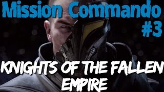 [ SWTOR - Knights of the Fallen Empire FR ] Mission Commando #3. L