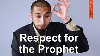Respect for the Prophet - Nouman Ali Khan - Quran Weekly