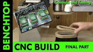Building a Benchtop CNC -Final Part-Controls and Testing