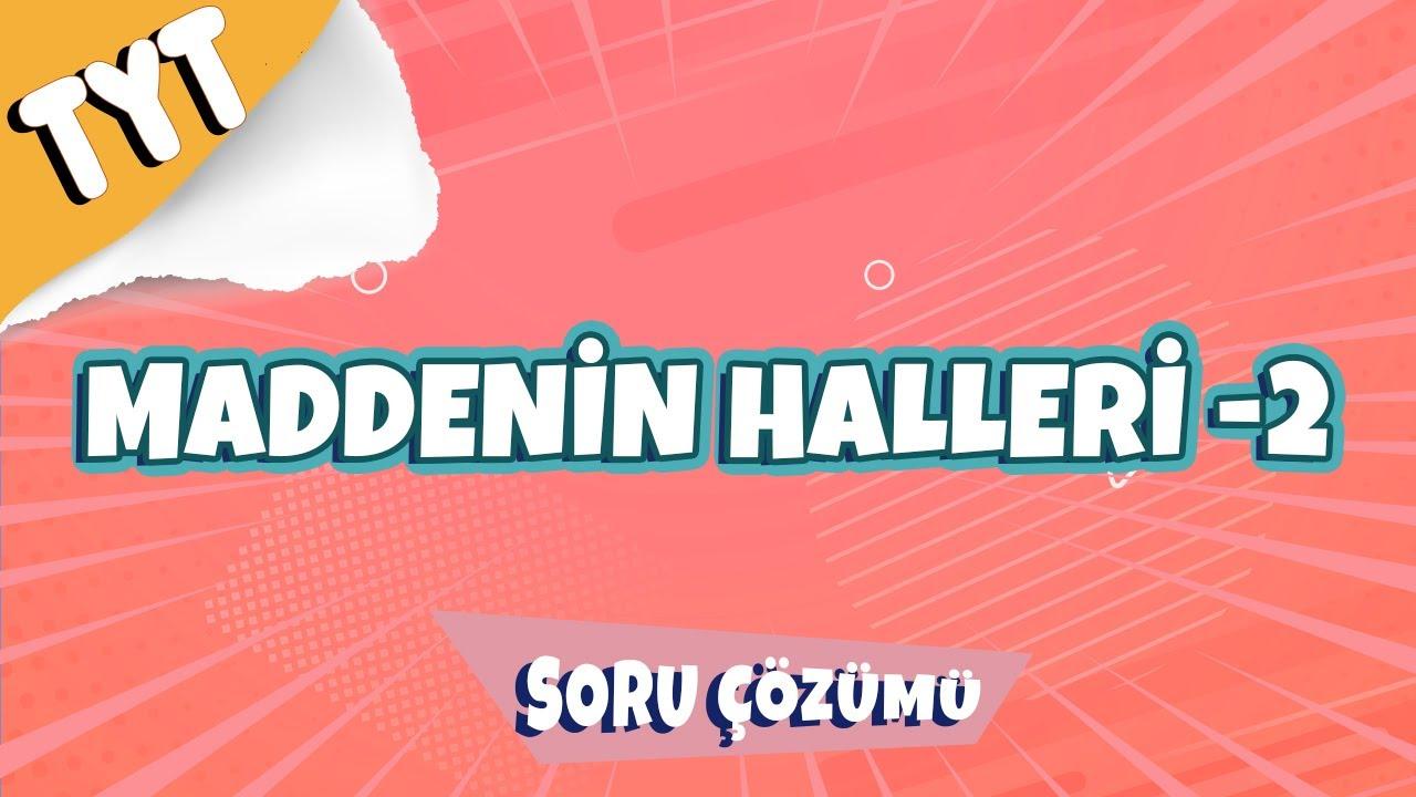 Maddenin Halleri -2 - Soru Çözümü