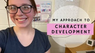 MY APPROACH TO CHARACTER DEVELOPMENT