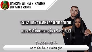 Baixar แปลเพลง Dancing with a Stranger - Sam Smith & Normani