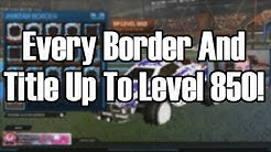 Every Title & Avatar Border Up To Level 850! | Rocket League