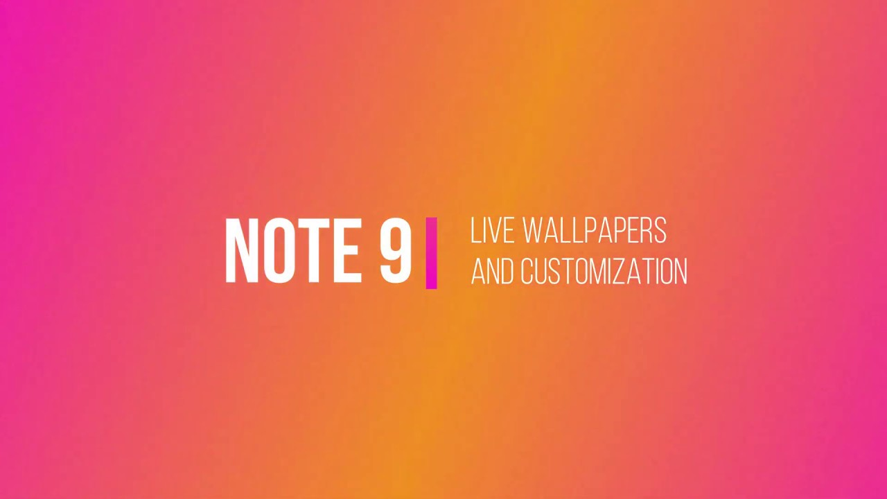 Note 9 Customization with live wallpapers: Link in Description