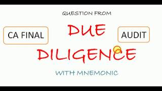 DUE DILIGENCE - CA FINAL AUDIT QUES. AREAS OF DUE DILIGENCE WITH MNEMONIC