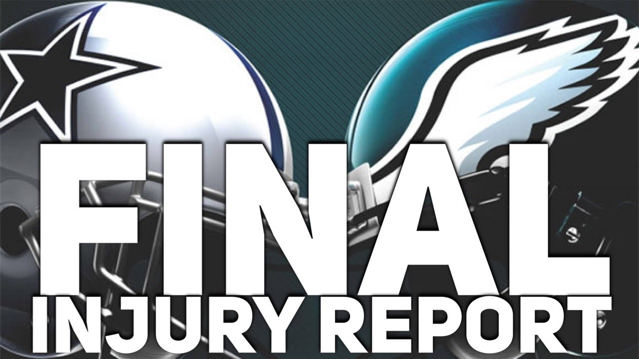 Eagles-Cowboys (updated) final injury report, with analysis