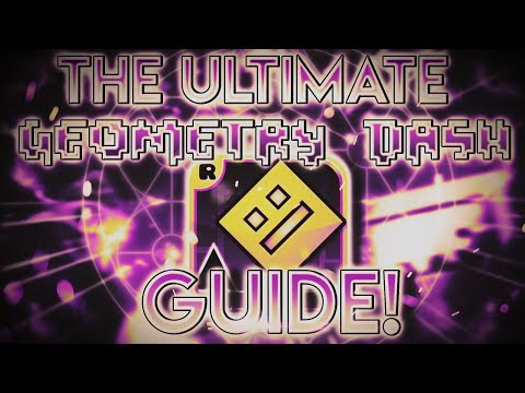 The ULTIMATE Geometry Dash GUIDE - How To Improve Your Skill! [Part 1 - Beginner Level]