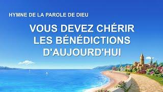 Cantique en français 2020 « Vous devez chérir les bénédictions d'aujourd'hui »