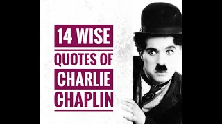 14 Best Quotes Of Charlie Chaplin | Inspirational Quotes | Life Lessons | Motivational Quotes
