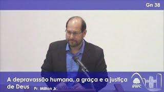 Gn 38 - A depravação humana, a graça e a justiça de Deus