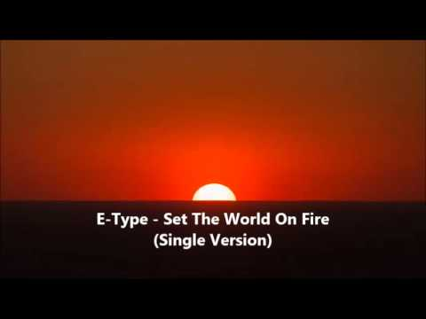 E-Type - Set The World On Fire (Single Version) 1994