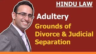 Grounds of Divorce and Judicial Separation (Part-2) (Adultry)