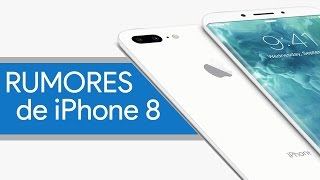iPhone 8, filtraciones y rumores 2017