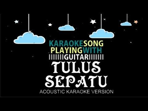 Tulus - Sepatu (Acoustic Karaoke Version)