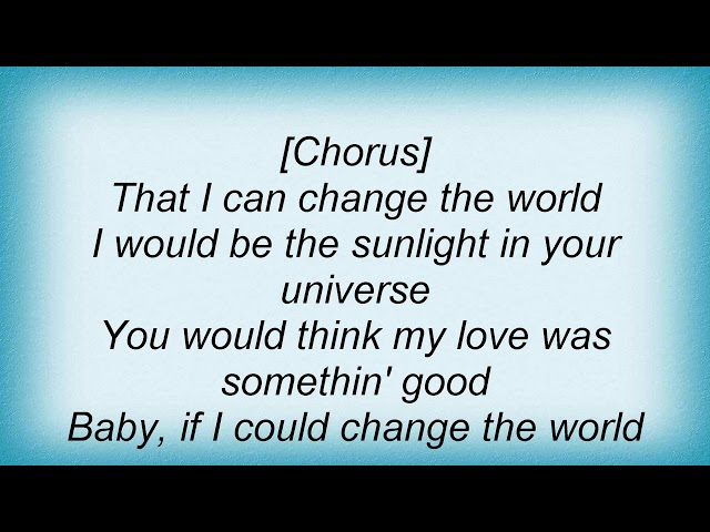 if you could change the world