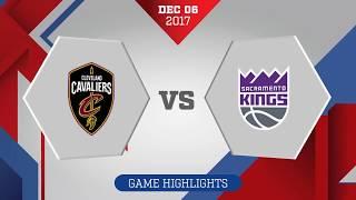 Sacramento Kings vs. Cleveland Cavaliers - December 6, 2017