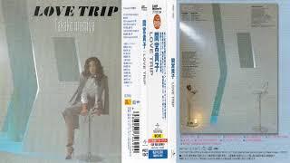Download lagu Flac ║ Takako Mamiya 間宮貴子 ¦ Love Trip ラブ・トリップ ⌠ 1982 年 11 月 25 日 ⌡ MP3