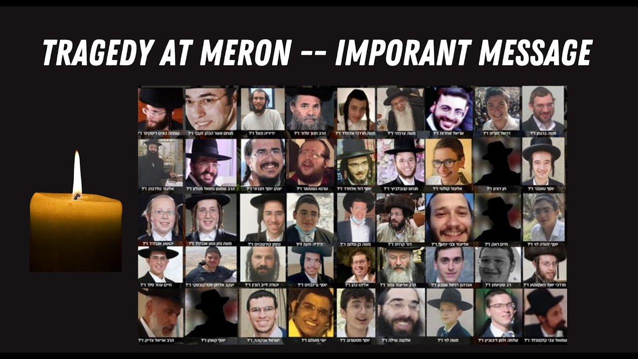 Tragedy At Meron -- IMPORANT MESSAGE