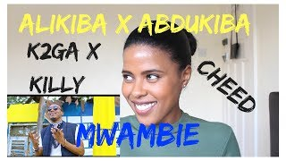 ALIKIBA X Abdukiba X Cheed X K2ga X Killy - Mwambie Sina | (***REACTION***)