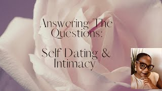 Answering Questions: Self-Dating and Intimacy #lettheladyspeakpodcast #dating  #selflove #blacklove
