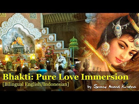 Bhakti: Pure Love Immersion [Bilingual English/Indonesian] (by Swami Anand Krishna)