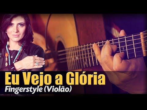 Eu Vejo a Glória - Fernanda Brum Violão SOLO Fingerstyle by Rafael Alves A Tua Glória