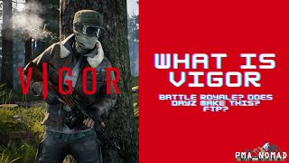 What Is Vigor? Battle Royale? Does Dayz Make This? Ftp? | Vigor On Xbox