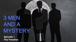 3 Men and a Mystery: Ep.01 - The Timeline - J.B. Beasley and Tracie Hawlett