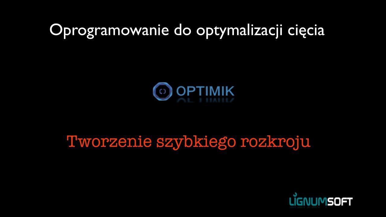 Optimik - Tworzenie szybkiego rokroju
