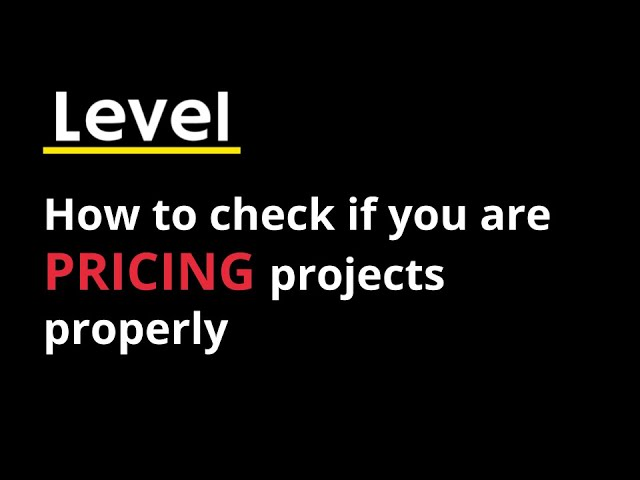 How to check if you're Pricing Projects Properly