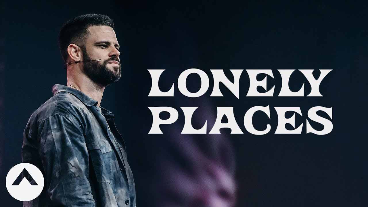 Lonely Places | Pastor Steven Furtick | Elevation Church