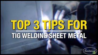 Top 3 Tips for TIG WELDING Sheet Metal! Avoid Burning Through Metal! Eastwood