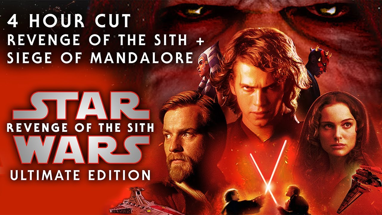 Star Wars Revenge Of The Sith Ultimate Edition 4 Hour Cut I Official Fan Edit Trailer Youtube