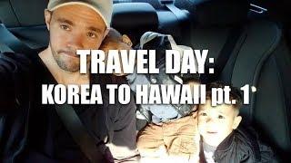 Travel Day: Korea to Hawaii pt. 1