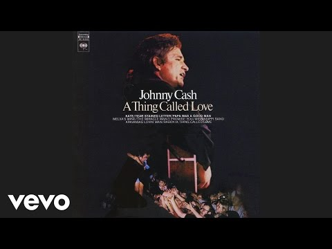 Johnny Cash - A Thing Called Love (Audio)