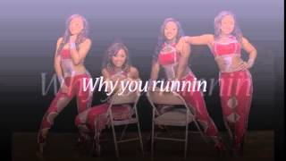 Why you runnin (song from bring it)