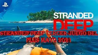 Stranded Deep tercer juego del plus mayo 2021