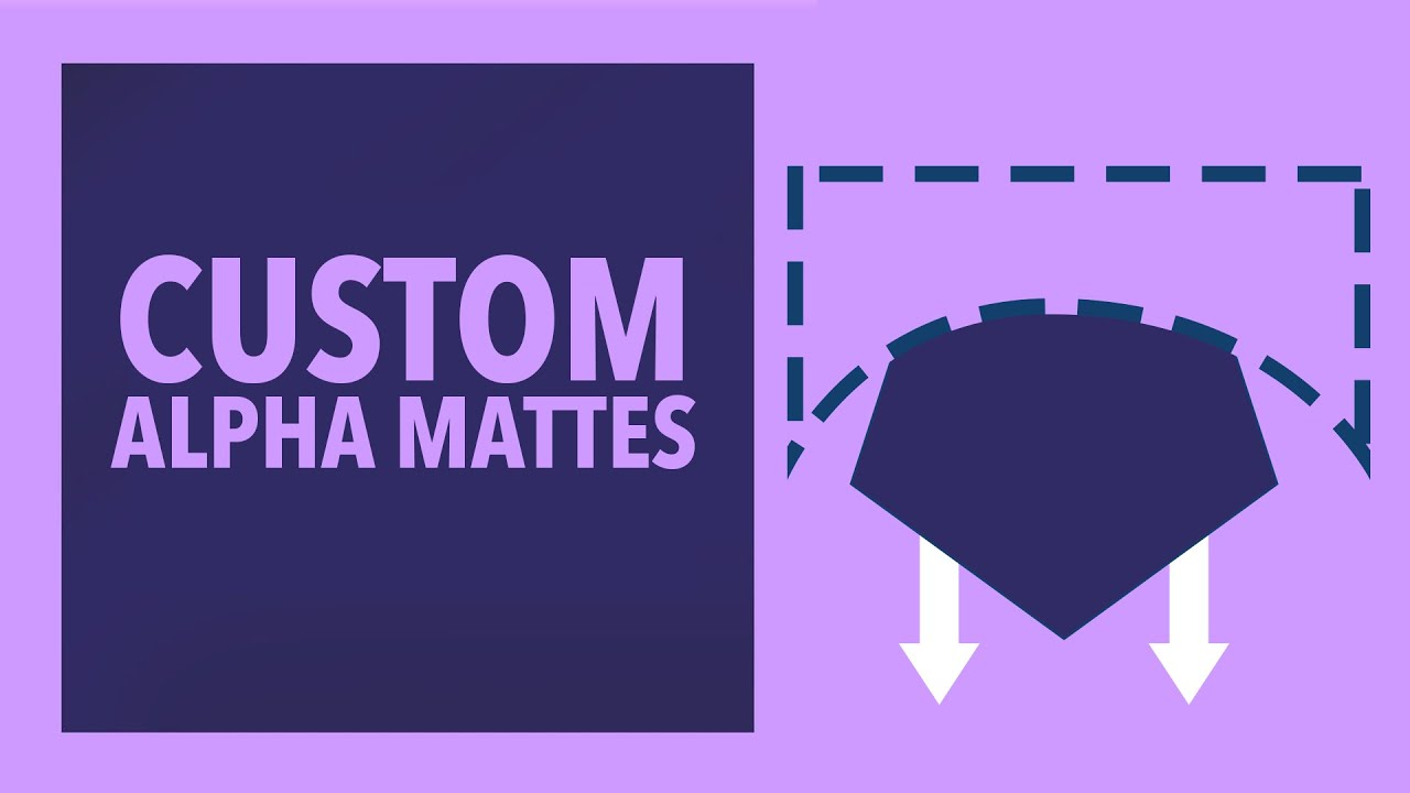 Week 6 - Custom Alpha Mattes