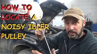 How To Locate A Noisy Idler Pulley