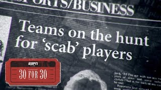 Year of the Scab (Extended Clip) | 30 for 30 | ESPN Stories