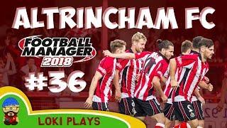 FM18 - Altrincham FC - EP36 - Vanarama National League North - Football Manager 2018