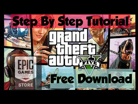 gta v absolutely free   how to download gta v free from epic games   full tutorial stepstep