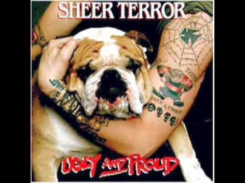 Sheer Terror -- Three Year Bitch - Ugly and Proud