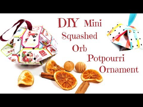 DIY Mini Squashed Orb Potpourri Ornament