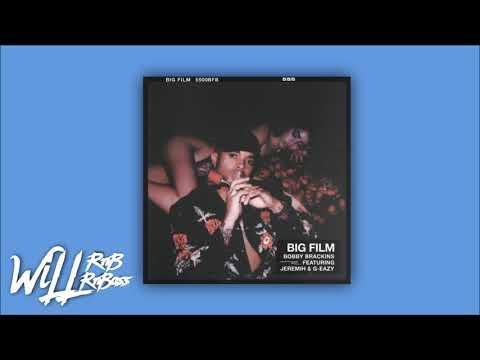 Bobby Brackins aka BFB Feat. G-Eazy & Jeremih - Big Film