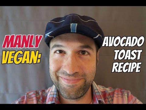 Manly Vegan: Avocado Toast Recipe for Breakfast