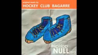 04 - Hockey Club Bagarre - B-Boy Bouillabaisse