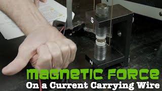 Magnetic force on a current carrying wire - Jumping wire physics demontration