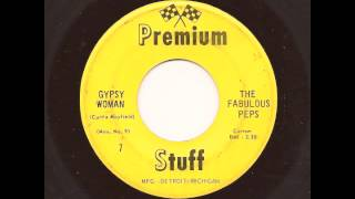 THE FABULOUS PEPS - Gypsy Woman - PREMIUM STUFF